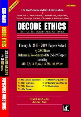Decode Ethics (2nd Edition) Solved Papers UPSC (2013-19) and State PCS Paperback – 1 January 2020 by Mudit Jain (Author), Amrita Jain (Author)