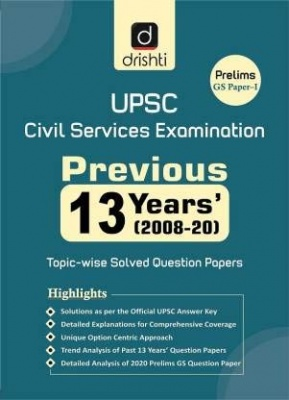 UPSC IAS/ IPS Prelims 13 Years Topic-wise Solved (2008-2020) Paperback – 30 January 2021 Middle English Edition  by Drishti Publications (Author)