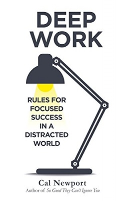 Deep Work: Rules for Focused Success in a Distracted World Paperback – 12 February 2016 by Cal Newport  (Author)
