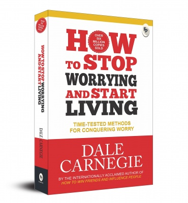 How to Stop Worrying and Start Living: Time-Tested Methods for Conquering Worry Paperback – 1 August 2016 by Dale Carnegie  (Author)