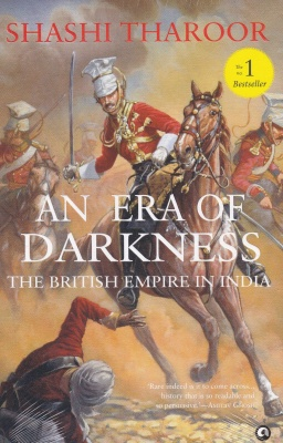 An Era of Darkness: The British Empire in India Hardcover – 27 October 2016 by Shashi Tharoor  (Author)