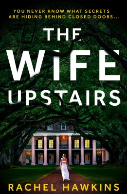 The Wife Upstairs: An addictive new 2021 psychological crime thriller with a twist - a New York Times bestseller! Paperback – 29 April 2021 by Rachel Hawkins  (Author)