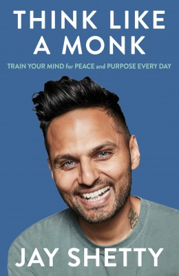 Think Like a Monk: The secret of how to harness the power of positivity and be happy now Paperback – 8 September 2020 by Jay Shetty  (Author)