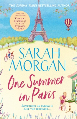 One Summer In Paris: the brilliantly feel good and uplifting summer romance fiction book from the Sunday Times best seller of A Wedding in December Paperback – 4 April 2019 by Sarah Morgan  (Author)