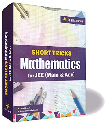 Short Tricks in Mathematics for IIT JEE Main & Advanced 2021-22 By Career Point Kota Paperback – 1 January 2019 by Career Point Kota (Author), CP Editorial (Editor), Short Tricks of Mathematics for JEE Main & Advanced (Introduction)