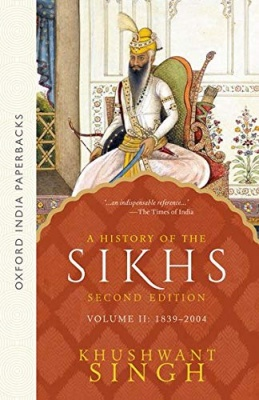 A History of the Sikhs (1839-2004) - Vol. 2: Volume 2: 1839 - 2004 Paperback – 11 October 2004 by Khushwant Singh  (Author)