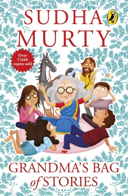 Grandma's Bag of Stories: Collection of 20+ Illustrated short stories, traditional Indian folk tales for all ages for children of all ages by Sudha Murty Paperback – 1 January 2015