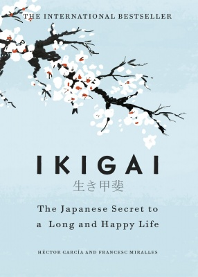 Ikigai: The Japanese secret to a long and happy life Hardcover – 27 September 2017